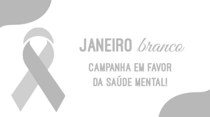 Campanha Janeiro Branco nos convida a reavaliarmos nossas vidas