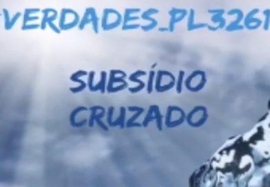 Verdades sobre o PL 3261: Subsídio cruzado